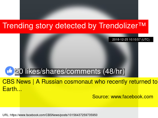 cbs news a russian cosmonaut who recently returned to earth
