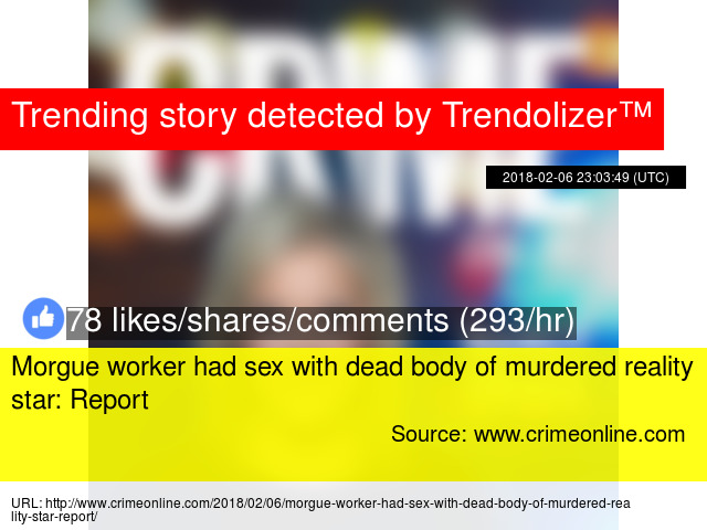 Morgue worker had sex with dead body of murdered reality